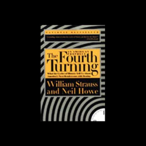 The Fourth Turning By William Strauss, Neil Howe