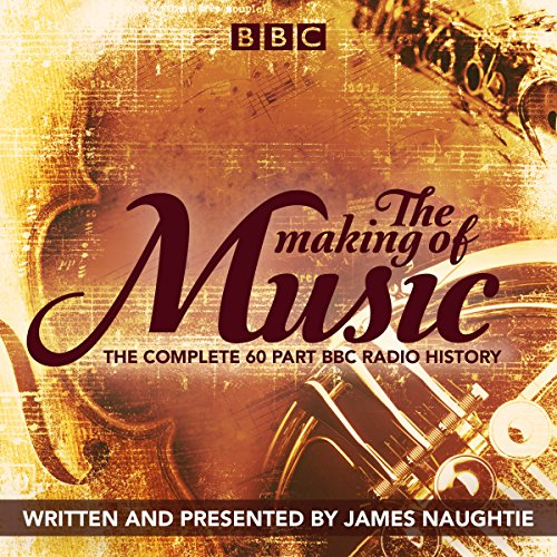 The Making of Music By James Naughtie