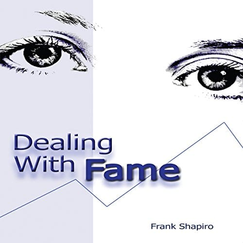 Dealing With Fame By Frank Shapiro