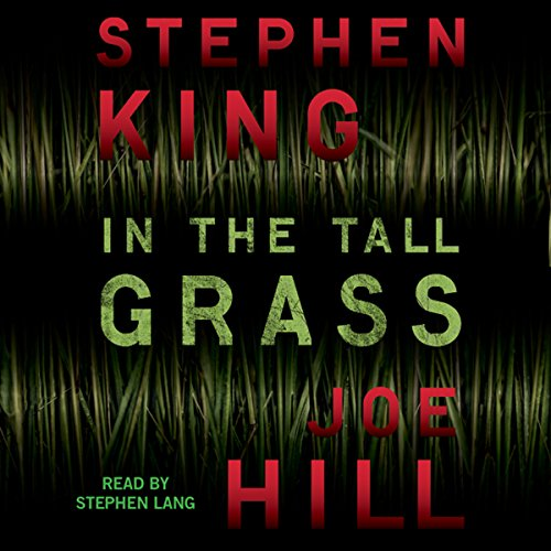 In the Tall Grass By Stephen King, Joe Hill