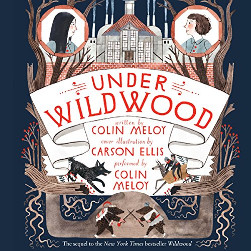 Wildwood By Colin Meloy, Ellis Carson