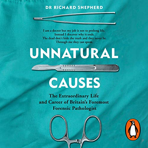 Unnatural Causes By Dr Richard Shepherd