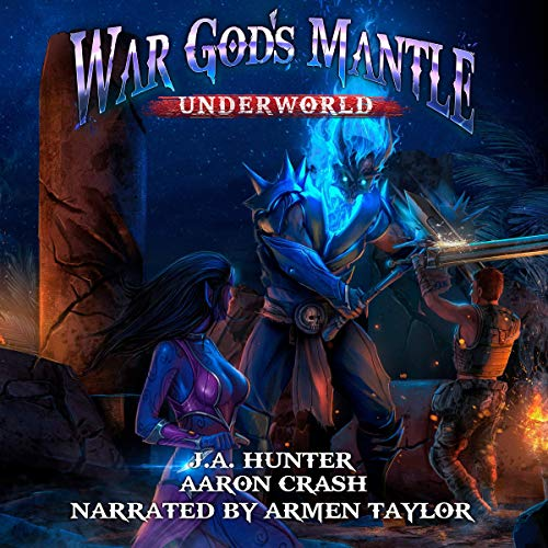 War God's Mantle Underworld By James Hunter, Aaaron Crash