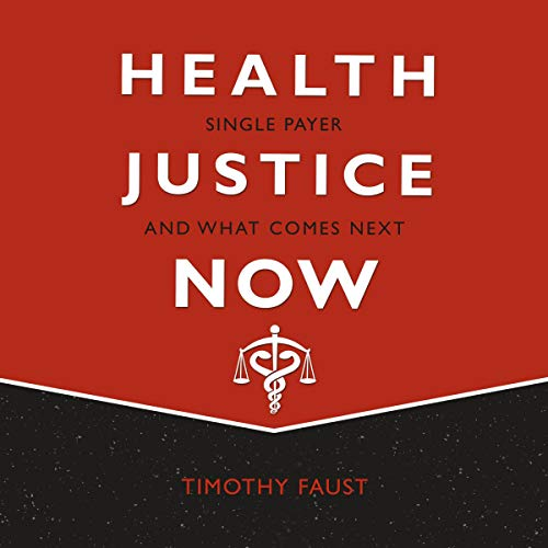 Health Justice Now By Timothy Faust