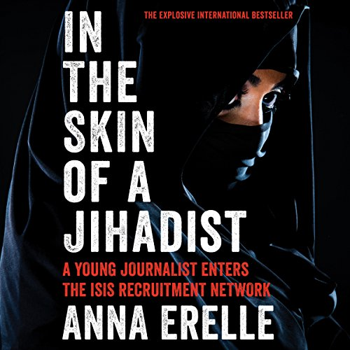 In the Skin of a Jihadist By Anna Erelle, Erin Potter