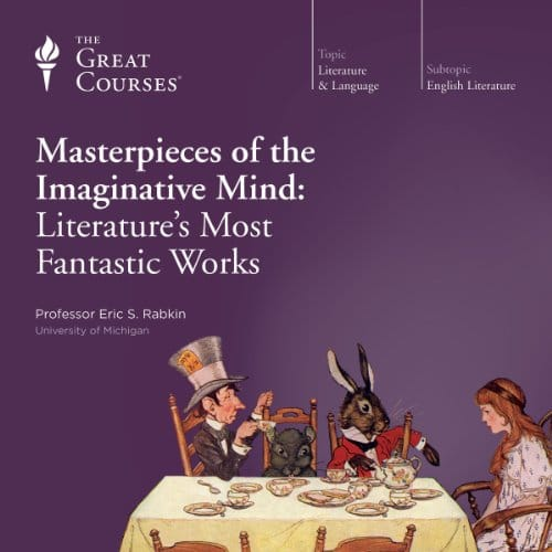 Masterpieces of the Imaginative Mind By Eric S. Rabkin, The Great Courses