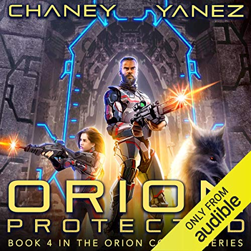 Orion Protected By J.N. Chaney, Jonathan Yanez