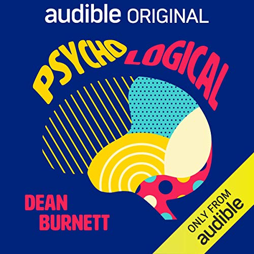 Psycho-logical By Dean Burnett