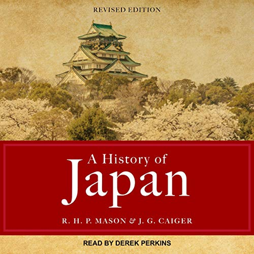 A History of Japan By R. H. P. Mason, J. G. Caiger