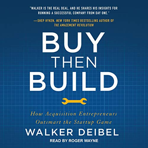 Buy Then Build By Walker Deibel