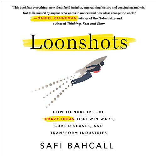 Loonshots By Safi Bahcall