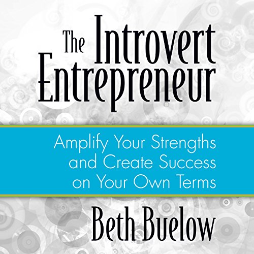 The Introvert Entrepreneur By Beth L. Buelow