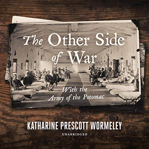 The Other Side of War By Katharine Prescott Wormeley