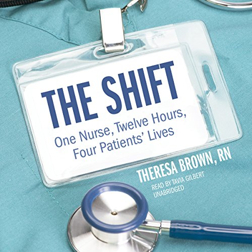 The Shift By Theresa Brown RN