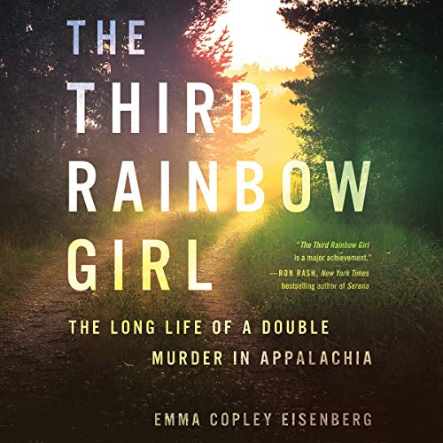 The Third Rainbow Girl By Emma Copley Eisenberg