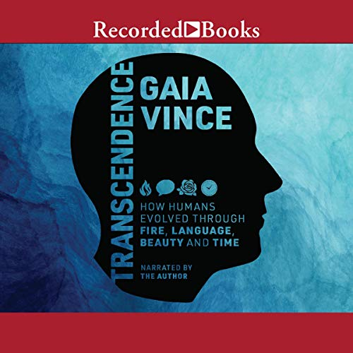 Transcendence By Gaia Vince