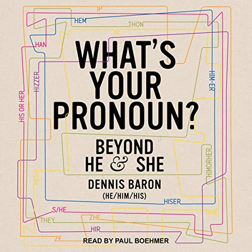 What's Your Pronoun By Dennis Baron