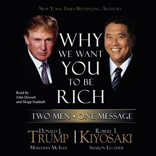 Why We Want You to Be Rich By Donald J. Trump, Robert T. Kiyosaki