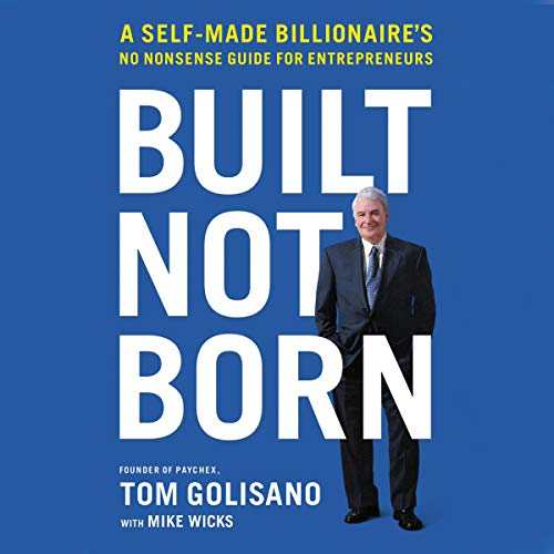 Built Not Born By Tom Golisano, Mike Wicks