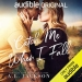 Catch Me When I Fall By A.L. Jackson