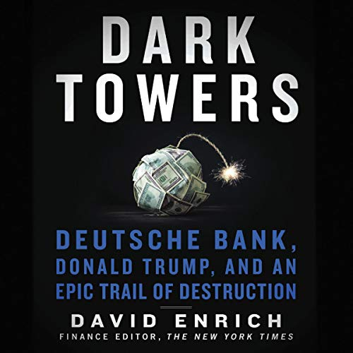 Dark Towers By David Enrich