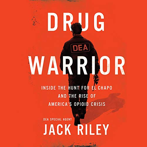 Drug Warrior By Jack Riley