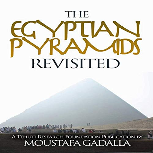 Egyptian Pyramids Revisited By Moustafa Gadalla