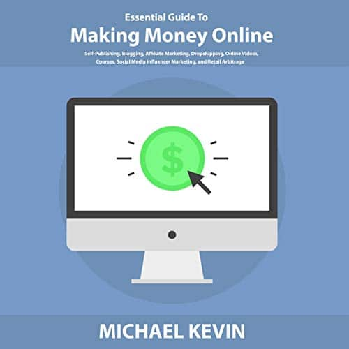 Essential Guide to Making Money Online By Michael Kevin