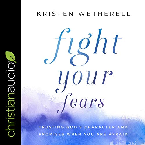 Fight Your Fears By Kristen Wetherell
