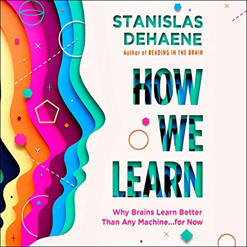 How We Learn By Stanislas Dehaene
