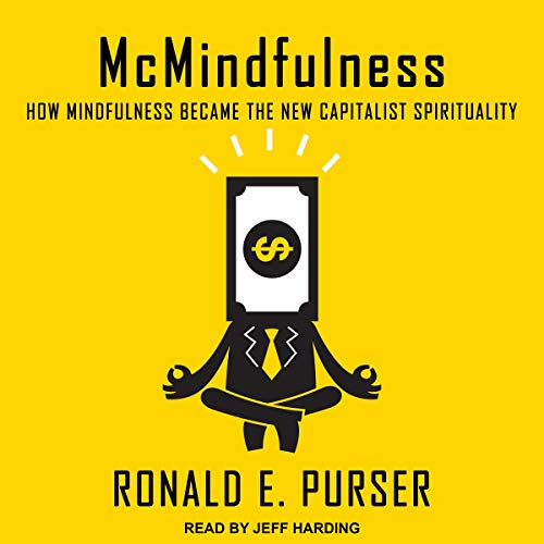 McMindfulness By Ronald E. Purser