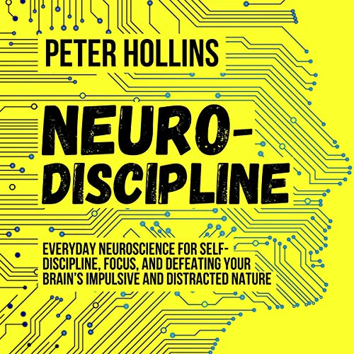 Neuro-Discipline By Peter Hollins