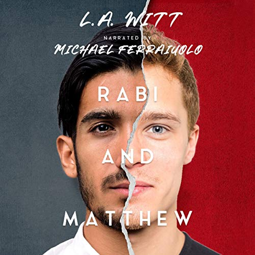 Rabi and Matthew By L.A. Witt