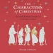 The Characters of Christmas By Daniel Darling