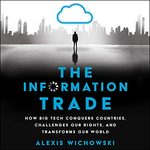 The Information Trade By Alexis Wichowski