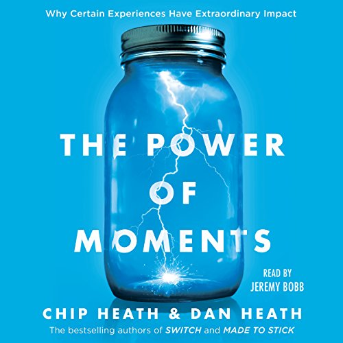 The Power of Moments By Chip Heath, Dan Heath