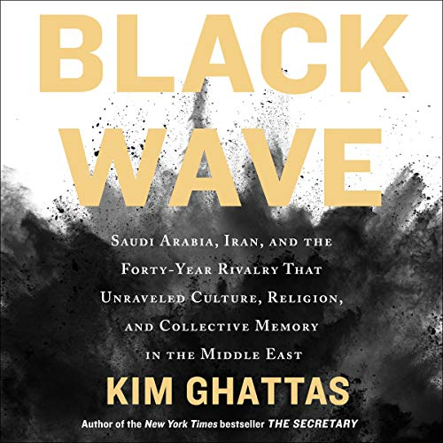 Black Wave By Kim Ghattas
