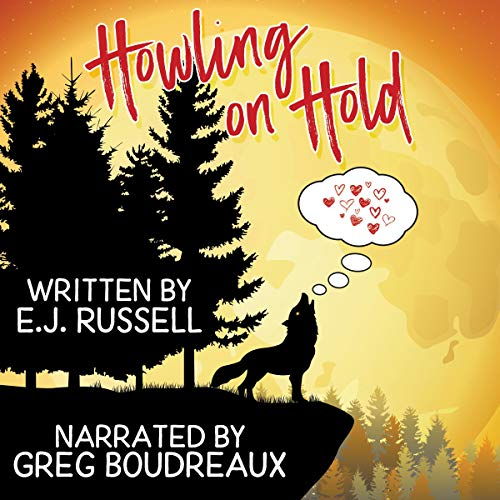 Howling on Hold By E. J. Russell