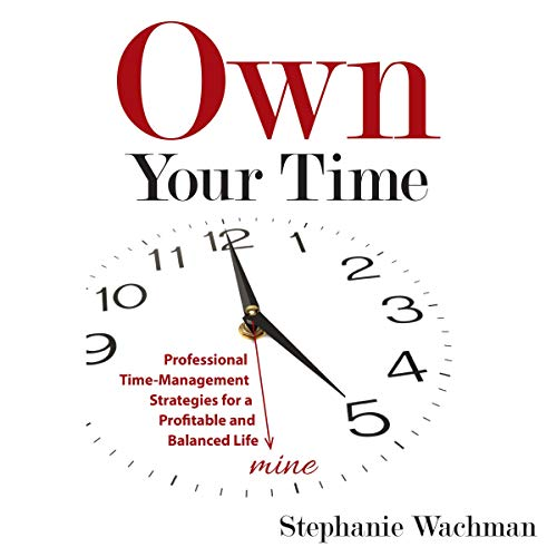 Own Your time By Stephanie Wachman