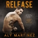 Release By Aly Martinez