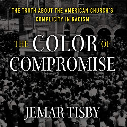 The Color of Compromise By Jemar Tisby