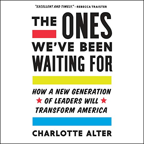 The Ones We've Been Waiting For By Charlotte Alter