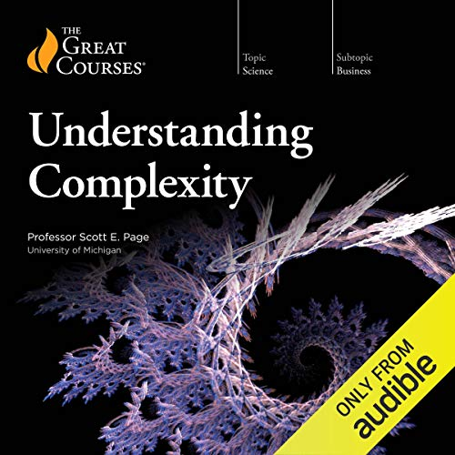 Understanding Complexity By Scott E. Page, The Great Courses