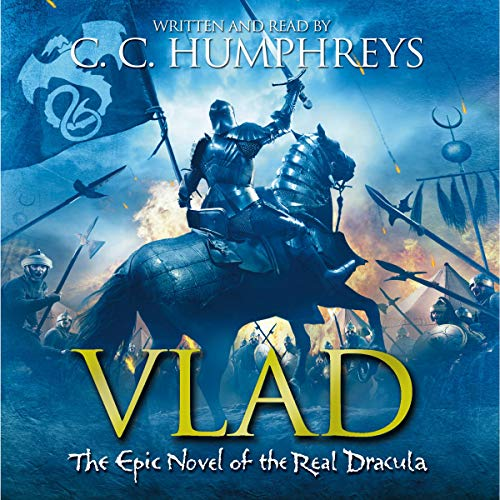 Vlad The Last Confession By C. C. Humphreys