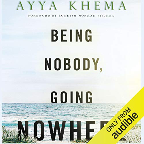 Being Nobody Going Nowhere By Ayya Khema