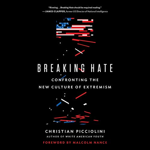 Breaking Hate By Christian Picciolini