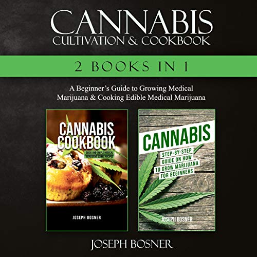 Cannabis Cultivation & Cookbook 2 Books in 1 By Joseph Bosner