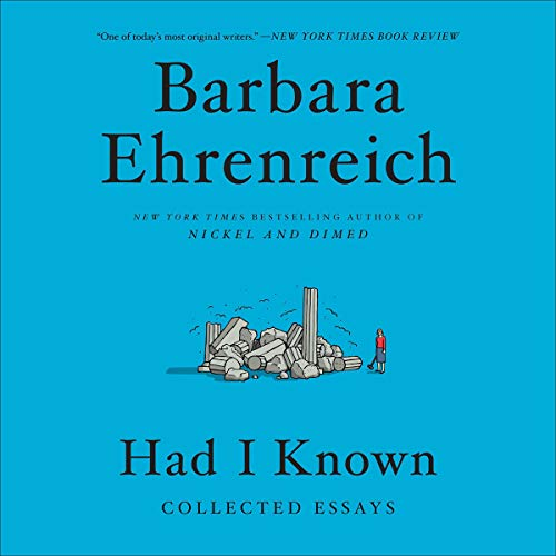 Had I Known By Barbara Ehrenreich