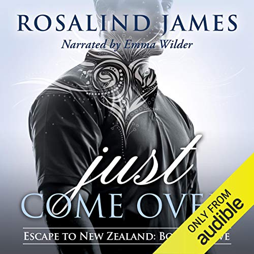 Just Come Over By Rosalind James