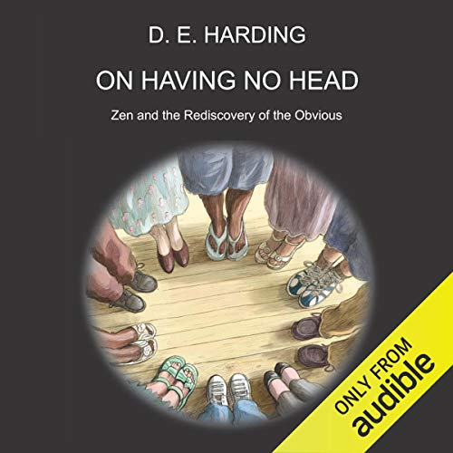 On Having No Head By Douglas Edison Harding